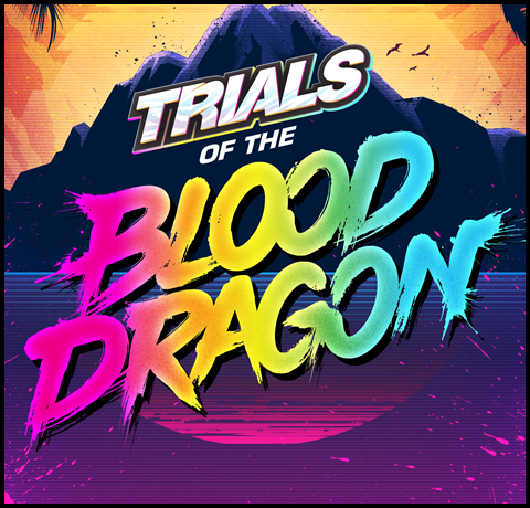 Trials of the Blood Dragon Theme